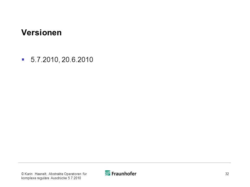 Versionen 5.7.2010, 20.6.2010 32© Karin Haenelt, Abstrakte Operatoren für komplexe reguläre Ausdrücke 5.7.2010