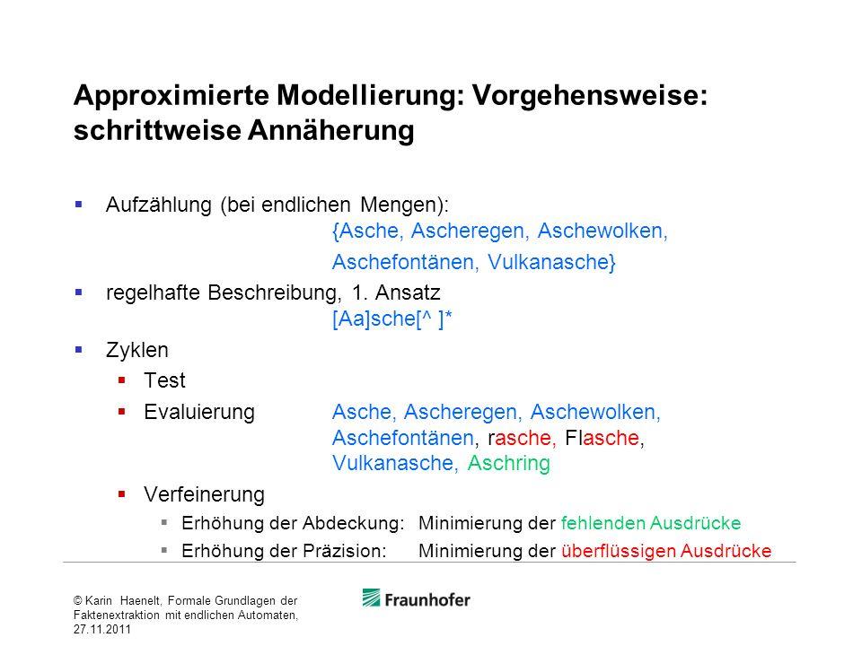 Approximierte Modellierung: Vorgehensweise: schrittweise Annäherung Aufzählung (bei endlichen Mengen): {Asche, Ascheregen, Aschewolken, Aschefontänen,