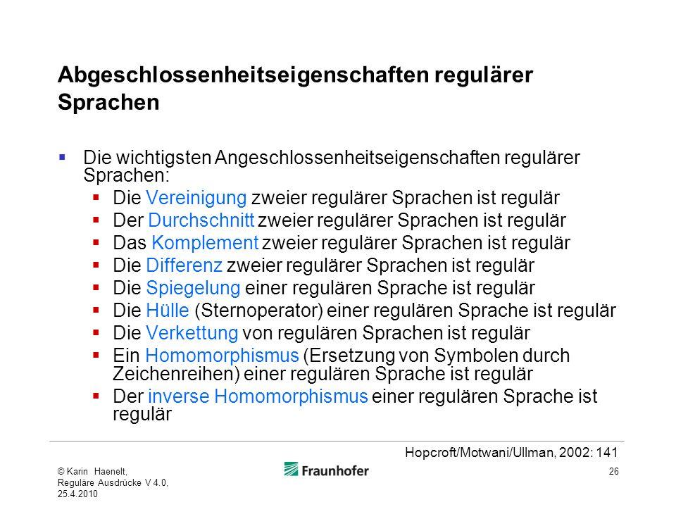 Abgeschlossenheitseigenschaften regulärer Sprachen Die wichtigsten Angeschlossenheitseigenschaften regulärer Sprachen: Die Vereinigung zweier reguläre