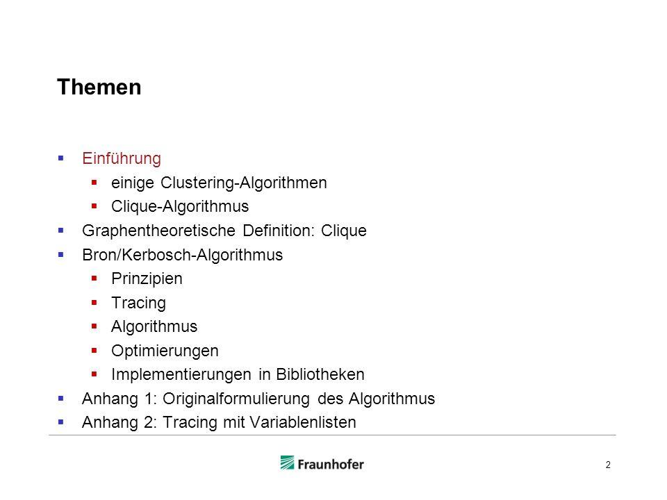 Themen Einführung einige Clustering-Algorithmen Clique-Algorithmus Graphentheoretische Definition: Clique Bron/Kerbosch-Algorithmus Prinzipien Tracing Algorithmus Optimierungen Implementierungen in Bibliotheken Anhang 1: Originalformulierung des Algorithmus Anhang 2: Tracing mit Variablenlisten 33© Karin Haenelt, Clique, 24.11.2012