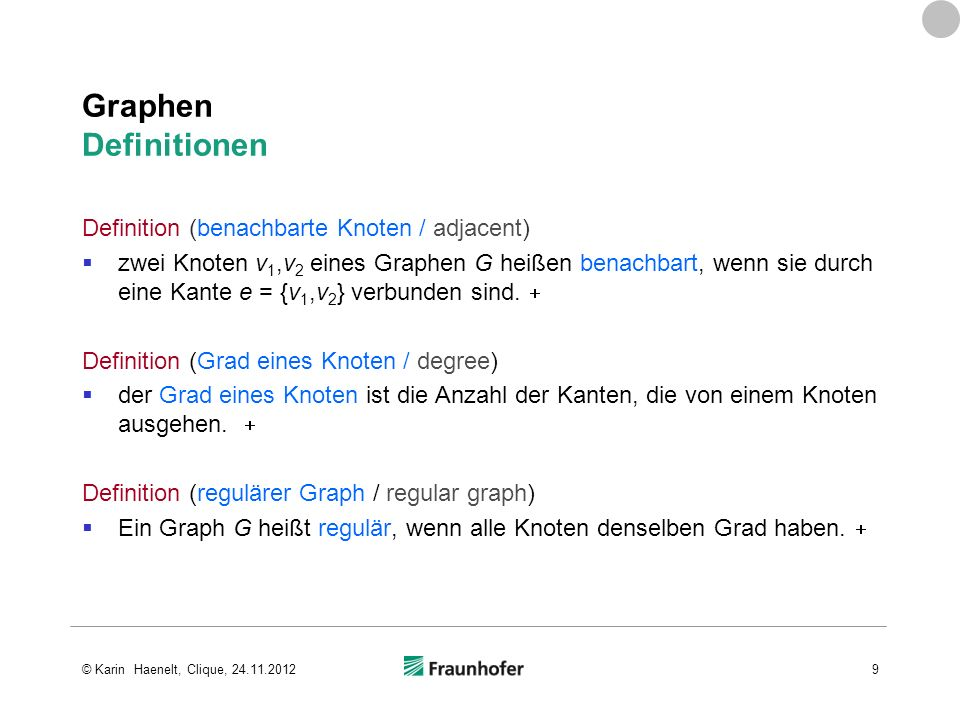 Bron-Kerbosch-Algorithmus Implementierung in Bibliotheken JGraphT – Java Graph Library http://www.jgrapht.org/http://www.jgrapht.org/ Valiente, Gabriel (2002).