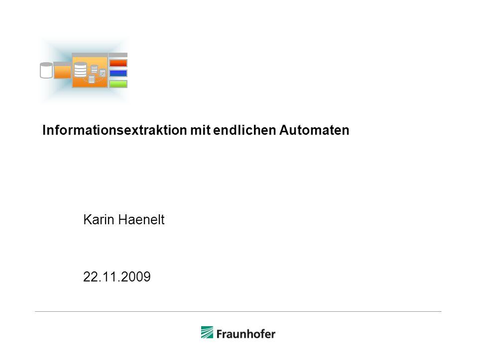 Informationsextraktion mit endlichen Automaten Karin Haenelt 22.11.2009