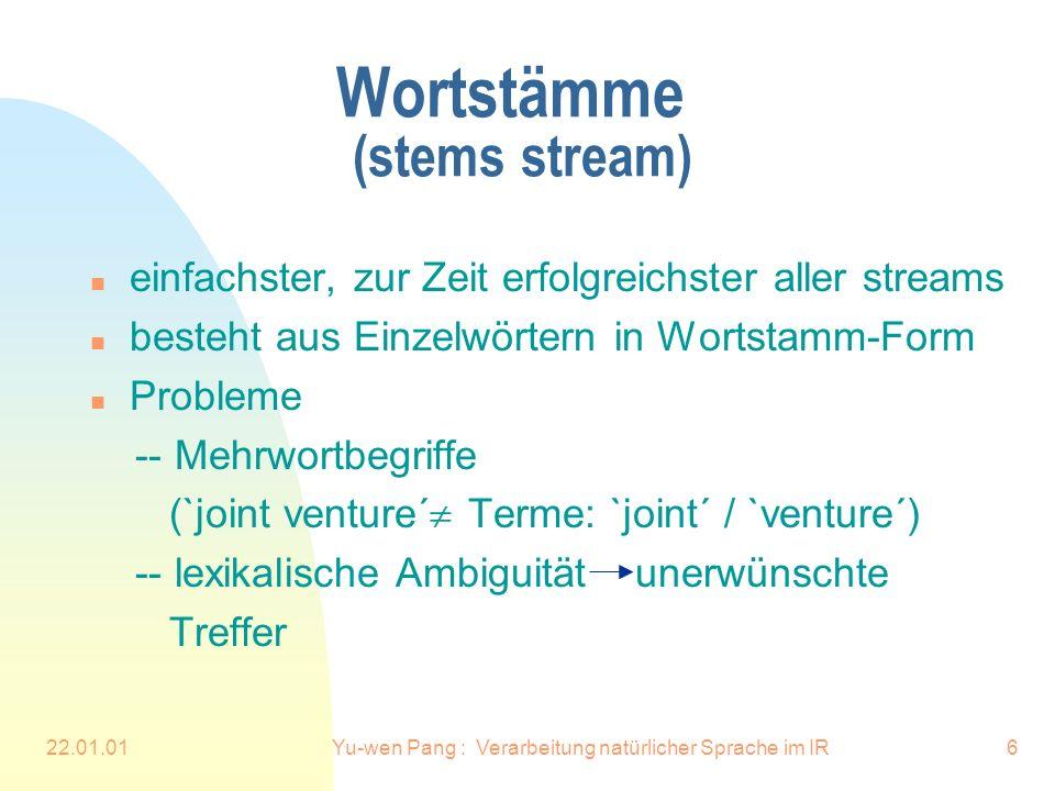 22.01.01Yu-wen Pang : Verarbeitung natürlicher Sprache im IR17 Stream Merging n Was ist Merging (Fusion).