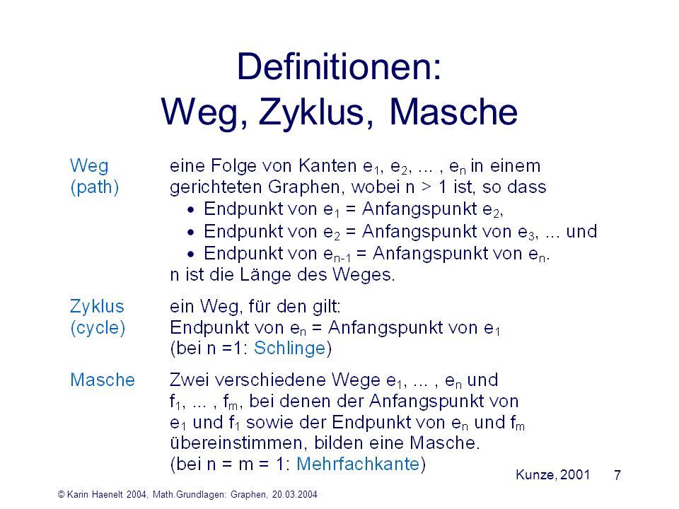 © Karin Haenelt 2004, Math.Grundlagen: Graphen, 20.03.2004 7 Definitionen: Weg, Zyklus, Masche Kunze, 2001