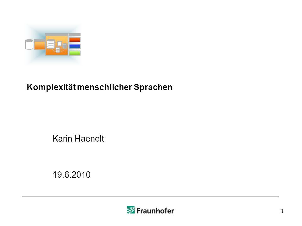 1 Komplexität menschlicher Sprachen Karin Haenelt 19.6.2010