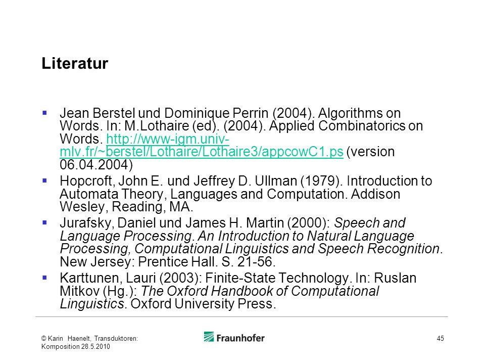 Literatur Jean Berstel und Dominique Perrin (2004). Algorithms on Words. In: M.Lothaire (ed). (2004). Applied Combinatorics on Words. http://www-igm.u