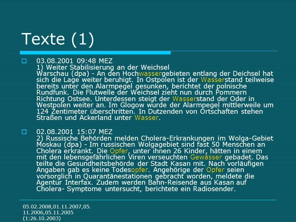 05.02.2008,01.11.2007,05. 11.2006,05.11.2005 (1:26.10.2003) Texte (1) 03.08.2001 09:48 MEZ 1) Weiter Stabilisierung an der Weichsel Warschau (dpa) - A