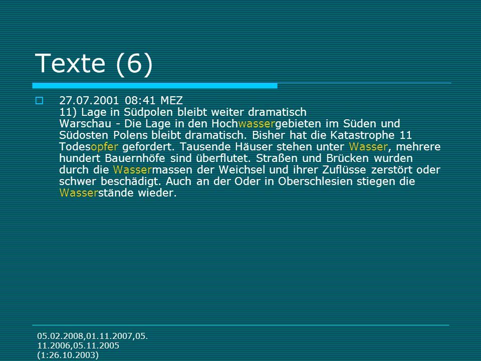 05.02.2008,01.11.2007,05. 11.2006,05.11.2005 (1:26.10.2003) Texte (6) 27.07.2001 08:41 MEZ 11) Lage in Südpolen bleibt weiter dramatisch Warschau - Di