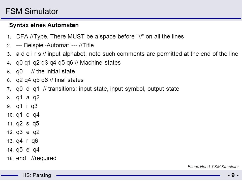 HS: Parsing - 9 - FSM Simulator 1. DFA //Type. There MUST be a space before
