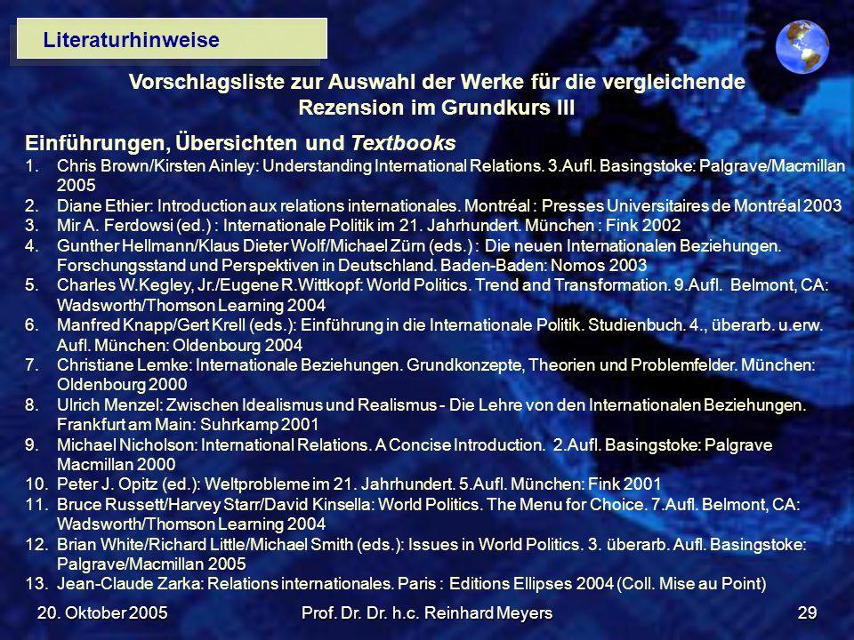 20. Oktober 2005Prof. Dr. Dr. h.c. Reinhard Meyers29 Literaturhinweise Vorschlagsliste zur Auswahl der Werke für die vergleichende Rezension im Grundk