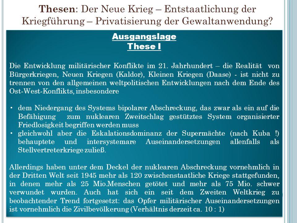 Thesen : Der Neue Krieg – Entstaatlichung der Kriegführung – Privatisierung der Gewaltanwendung.
