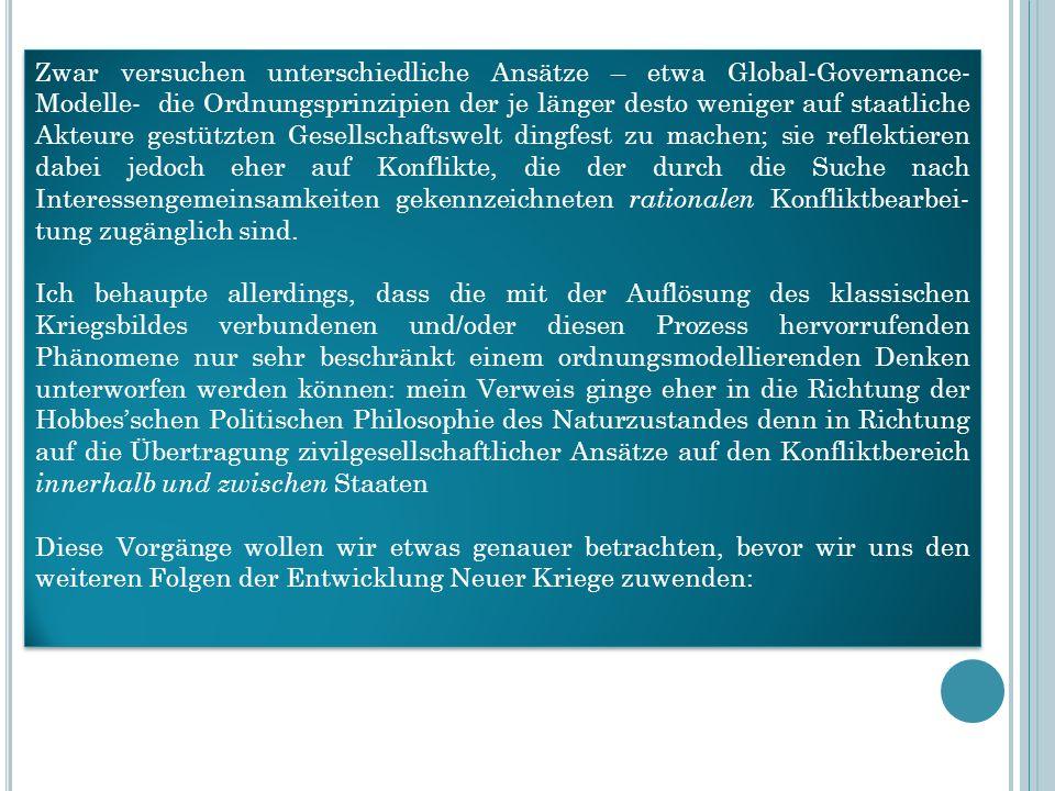 Zwar versuchen unterschiedliche Ansätze – etwa Global-Governance- Modelle- die Ordnungsprinzipien der je länger desto weniger auf staatliche Akteure g