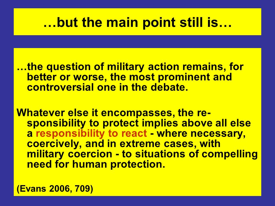 …but the main point still is… …the question of military action remains, for better or worse, the most prominent and controversial one in the debate. W