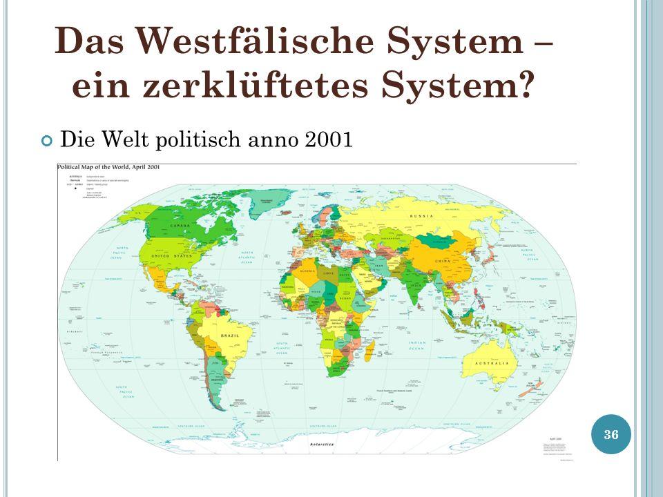Das Westfälische System – ein zerklüftetes System? Die Welt politisch anno 2001 36