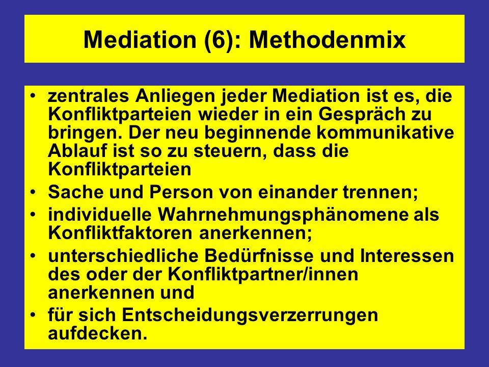 Mediation (7) Ziele: Das Ziel der Mediation ist die Lösung eines Konfliktes – möglichst durch den wechselseitigen Austausch über die Konflikthintergründe und dem Abschluss einer verbindlichen, in die Zukunft weisenden Vereinbarung der Teilnehmer.