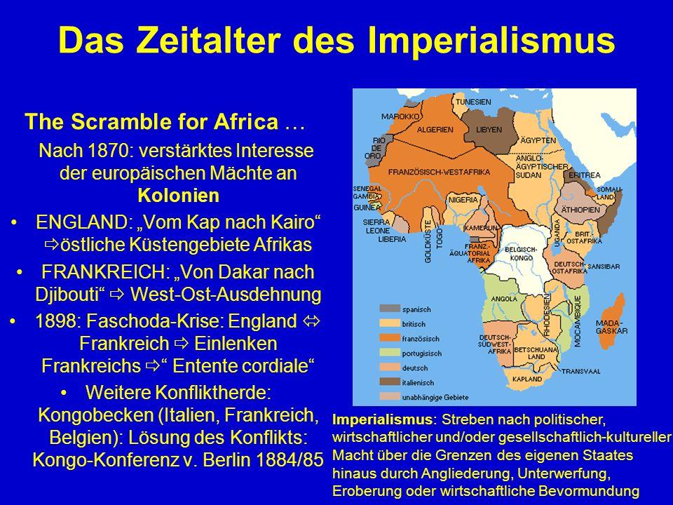 Das Zeitalter des Imperialismus The Scramble for Africa … Nach 1870: verstärktes Interesse der europäischen Mächte an Kolonien ENGLAND: Vom Kap nach K