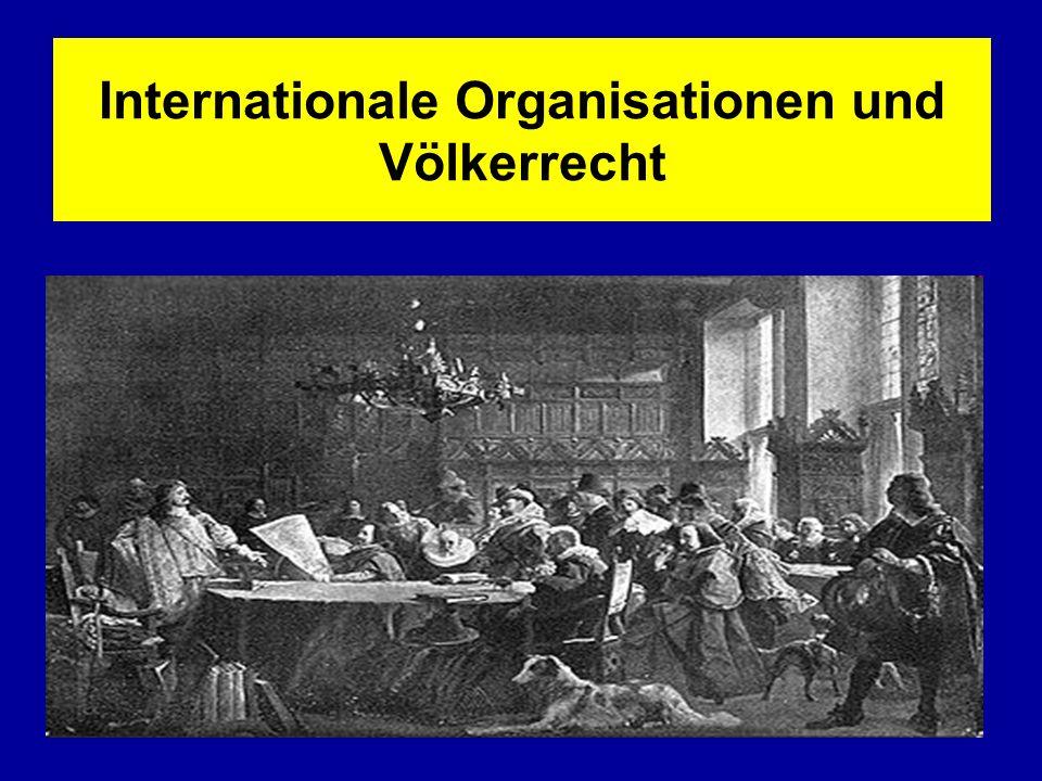 VR 1 Der wesentliche Unterschied zwischen dem Völkerrecht und dem innerstaatlichen Recht besteht im Fehlen eines zentralen Gesetzgebungsorgans.
