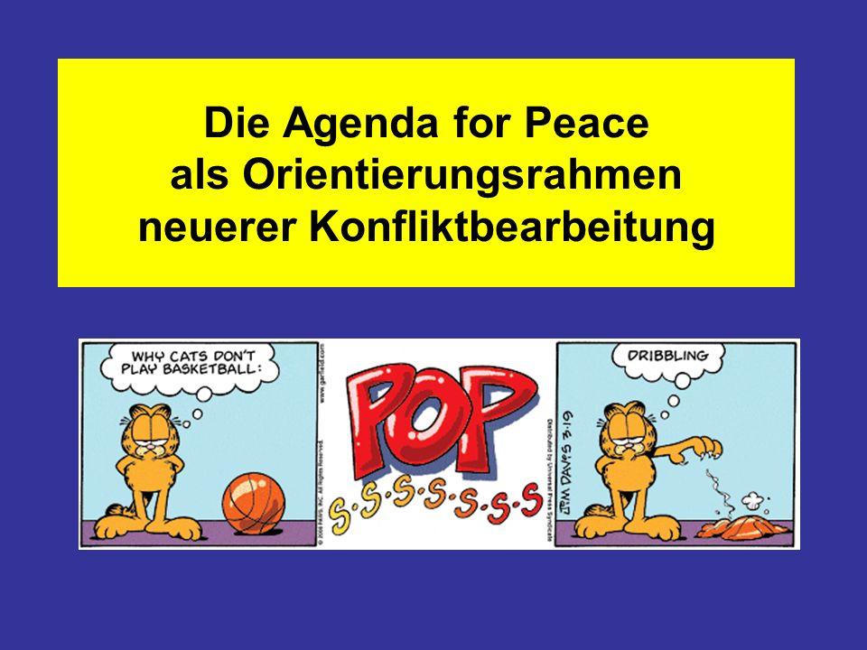 Agenda für den Frieden (1) Die Agenda für den Frieden (agenda for peace) wurde 1992 vom damaligen Generalsekretär der UNO Boutros Boutros-Ghali veröffent- licht.