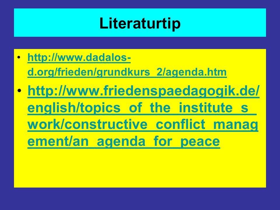Literaturtip http://www.dadalos- d.org/frieden/grundkurs_2/agenda.htmhttp://www.dadalos- d.org/frieden/grundkurs_2/agenda.htm http://www.friedenspaeda