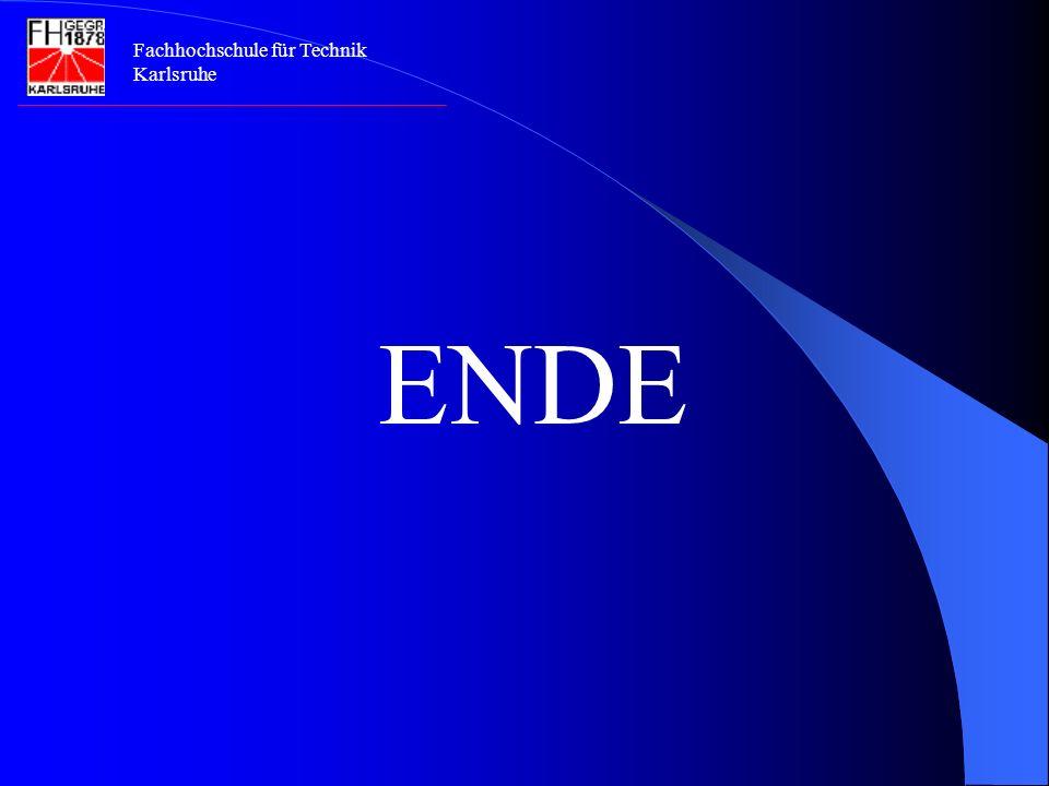 Fachhochschule für Technik Karlsruhe ENDE