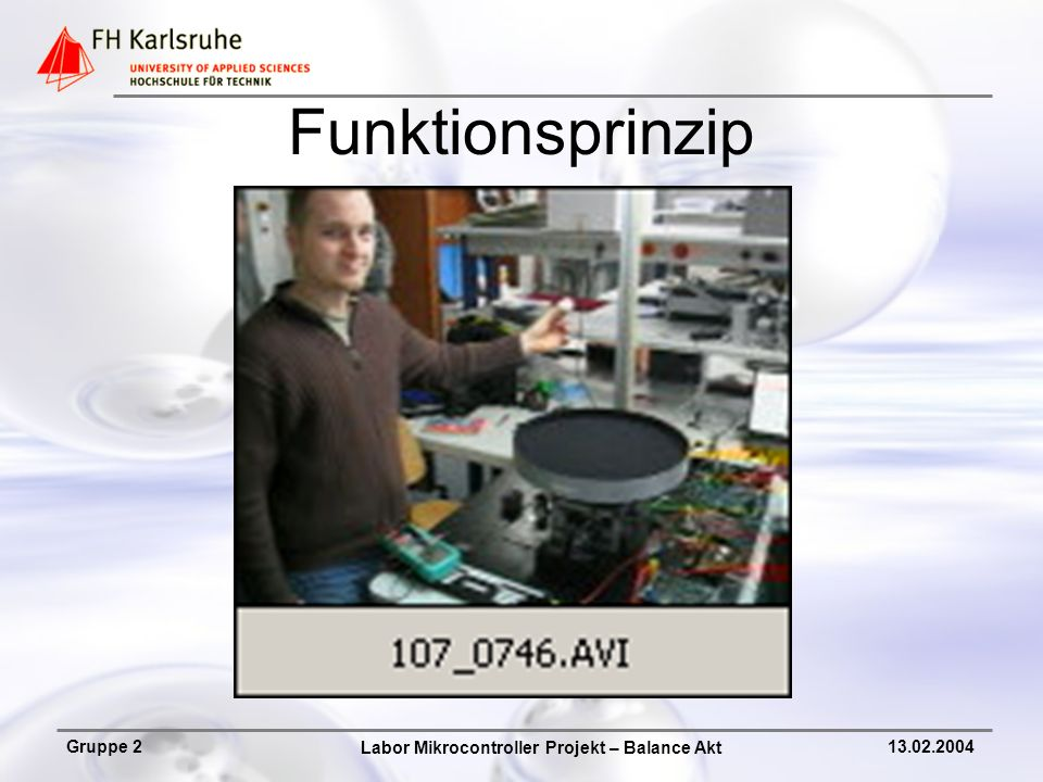 Labor Mikrocontroller Projekt – Balance Akt Gruppe 213.02.2004 Teilaufgaben Mechanik – Mechanischer Aufbau Kamera- Sensorik & Datenverarbeitung Regelung & Regelungselektronik Motorenansteuerung & Leistungselektronik Projekt – Dokumentation