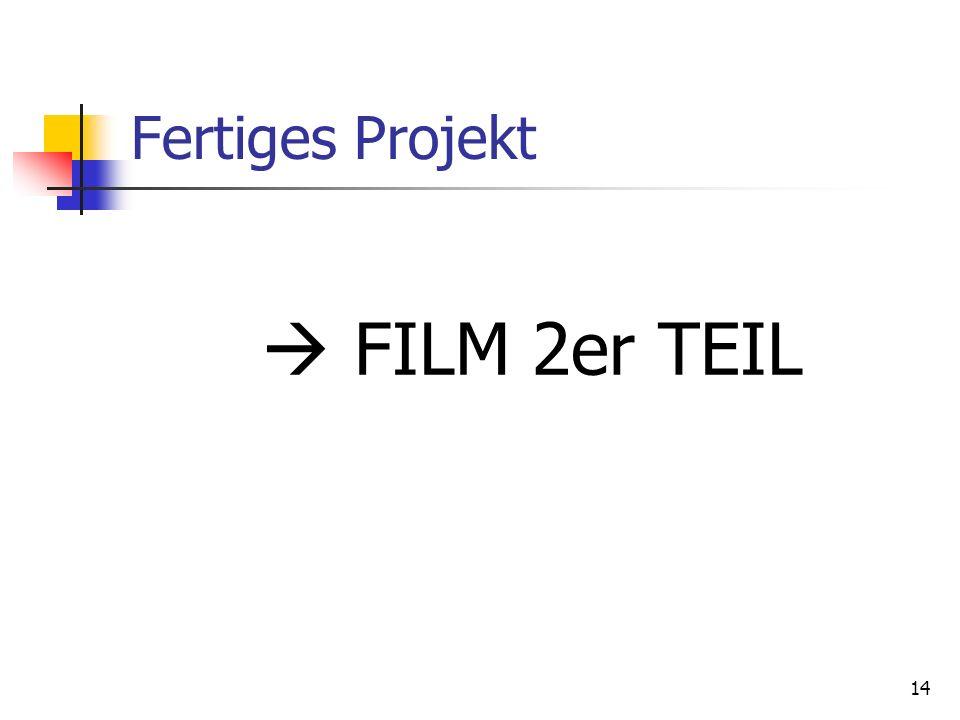 14 Fertiges Projekt FILM 2er TEIL