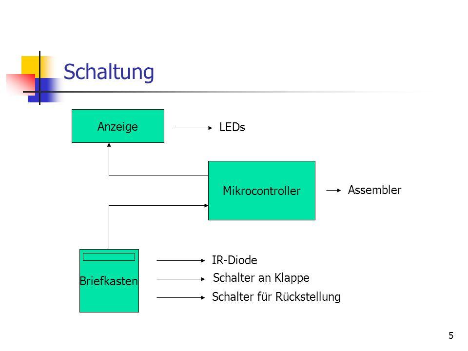 5 Schaltung Briefkasten Anzeige Mikrocontroller IR-Diode Schalter an Klappe Schalter für Rückstellung Assembler LEDs