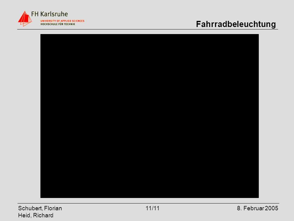 Schubert, Florian Heid, Richard 11/118. Februar 2005 Fahrradbeleuchtung