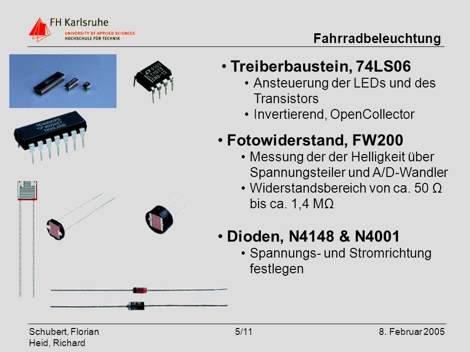 Schubert, Florian Heid, Richard 5/118. Februar 2005 Fahrradbeleuchtung Treiberbaustein, 74LS06 Ansteuerung der LEDs und des Transistors Invertierend,