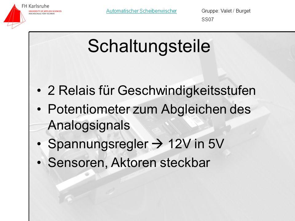7 Schaltungsteile 2 Relais für Geschwindigkeitsstufen Potentiometer zum Abgleichen des Analogsignals Spannungsregler 12V in 5V Sensoren, Aktoren steck