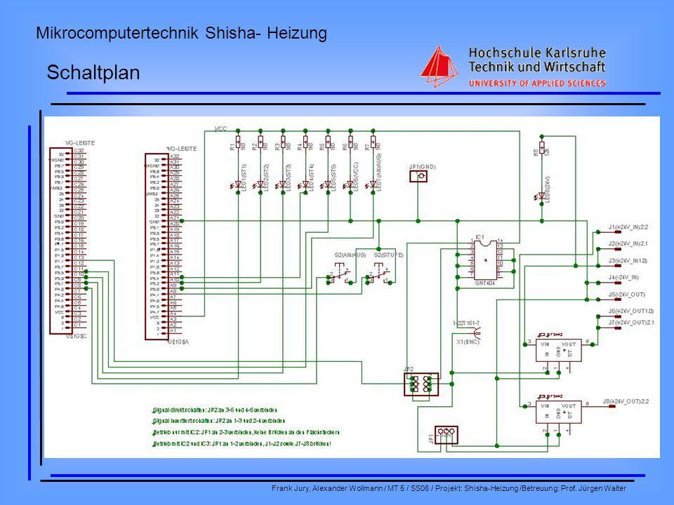 Mikrocomputertechnik Shisha- Heizung Frank Jury, Alexander Wollmann / MT 5 / SS06 / Projekt: Shisha-Heizung /Betreuung: Prof.