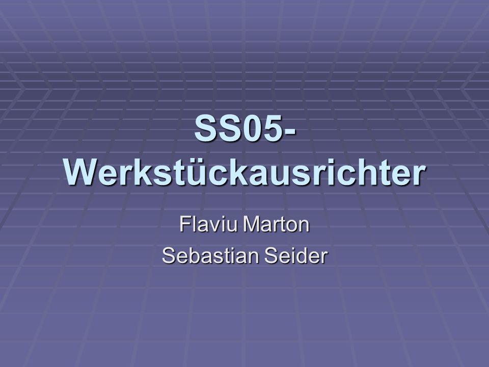 SS05- Werkstückausrichter Flaviu Marton Sebastian Seider