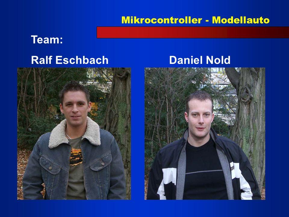 Mikrocontroller - Modellauto Team: Ralf EschbachDaniel Nold