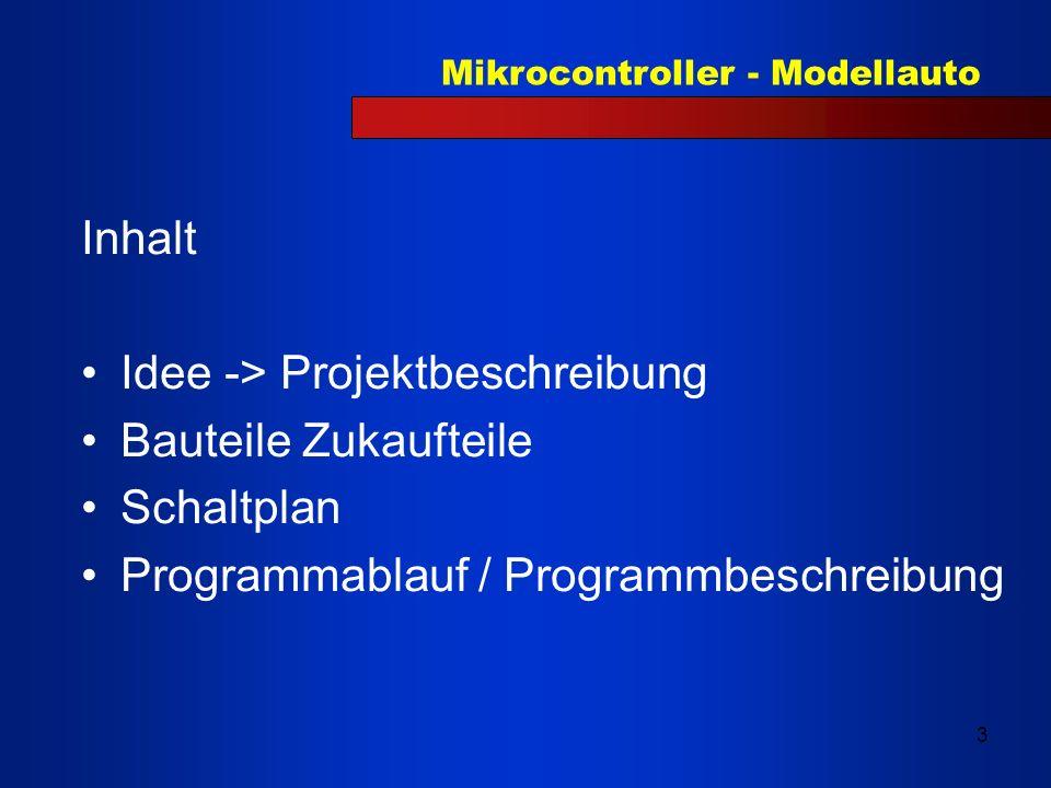 Mikrocontroller - Modellauto 4 Idee: Ein Modellauto, soll über Sensoren ein Hindernis erkennen und diesem ausweichen