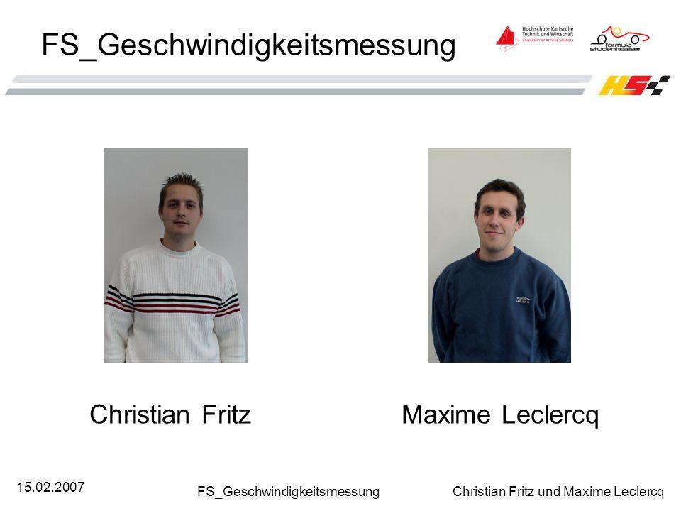 FS_Geschwindigkeitsmessung Christian Fritz und Maxime Leclercq 15.02.2007 FS_Geschwindigkeitsmessung Christian Fritz Maxime Leclercq