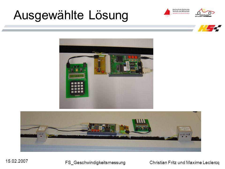 FS_Geschwindigkeitsmessung Christian Fritz und Maxime Leclercq 15.02.2007 Ausgewählte Lösung