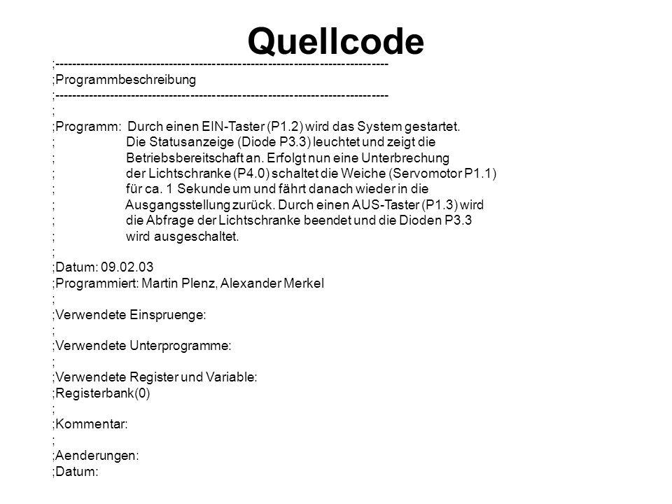 Quellcode ;------------------------------------------------------------------------------ ;Programmbeschreibung ;-------------------------------------