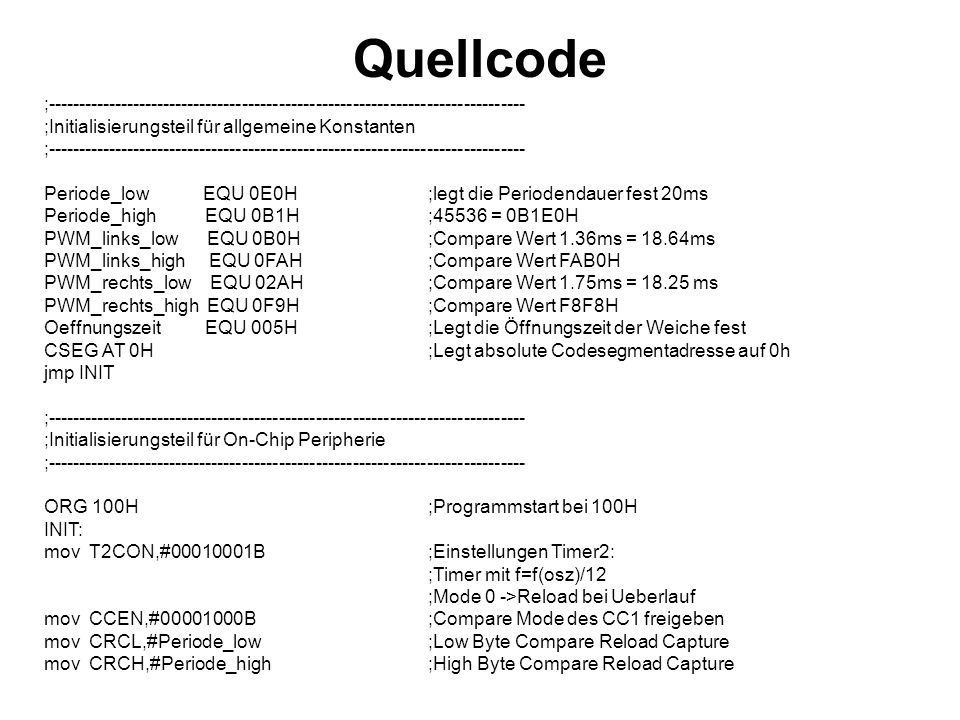 Quellcode ;------------------------------------------------------------------------------ ;Initialisierungsteil für allgemeine Konstanten ;-----------
