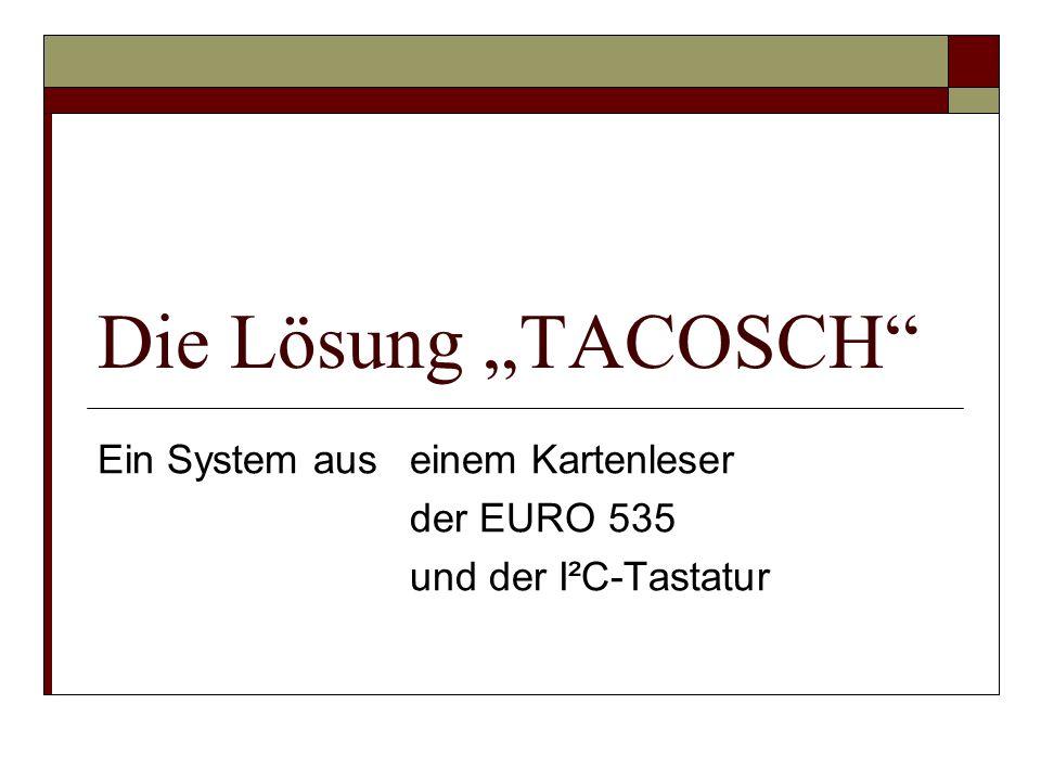 Prinzipielle Lösung Erweiterungskarte Optische und akustische Ausgabe I²C-Karte (Display & Tastatur) I²C BUS Stecker leiste EURO 535 Kartenleser VEB