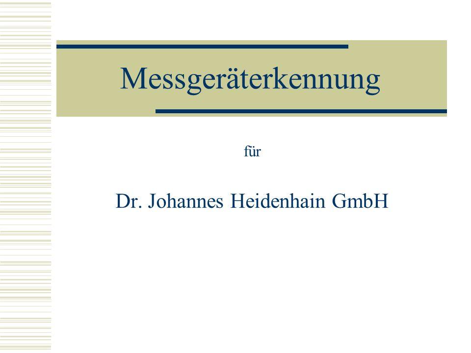 Messgeräterkennung für Dr. Johannes Heidenhain GmbH
