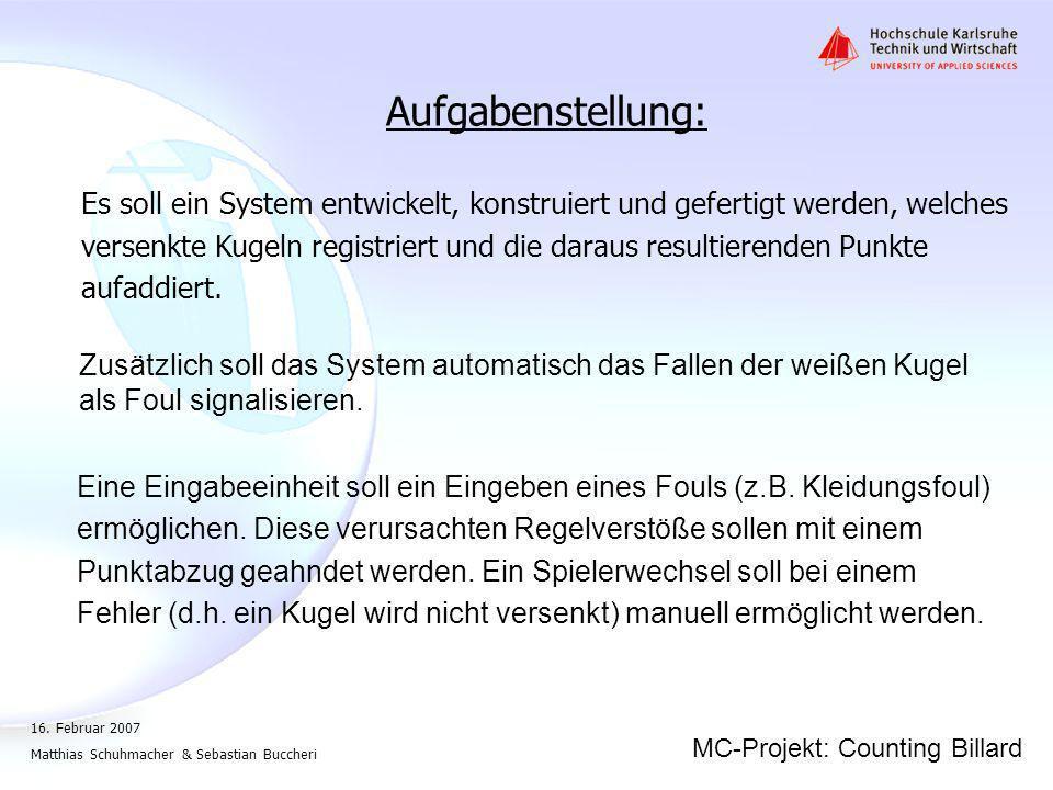 MC-Projekt: Counting Billard 16. Februar 2007 Matthias Schuhmacher & Sebastian Buccheri Quellcode