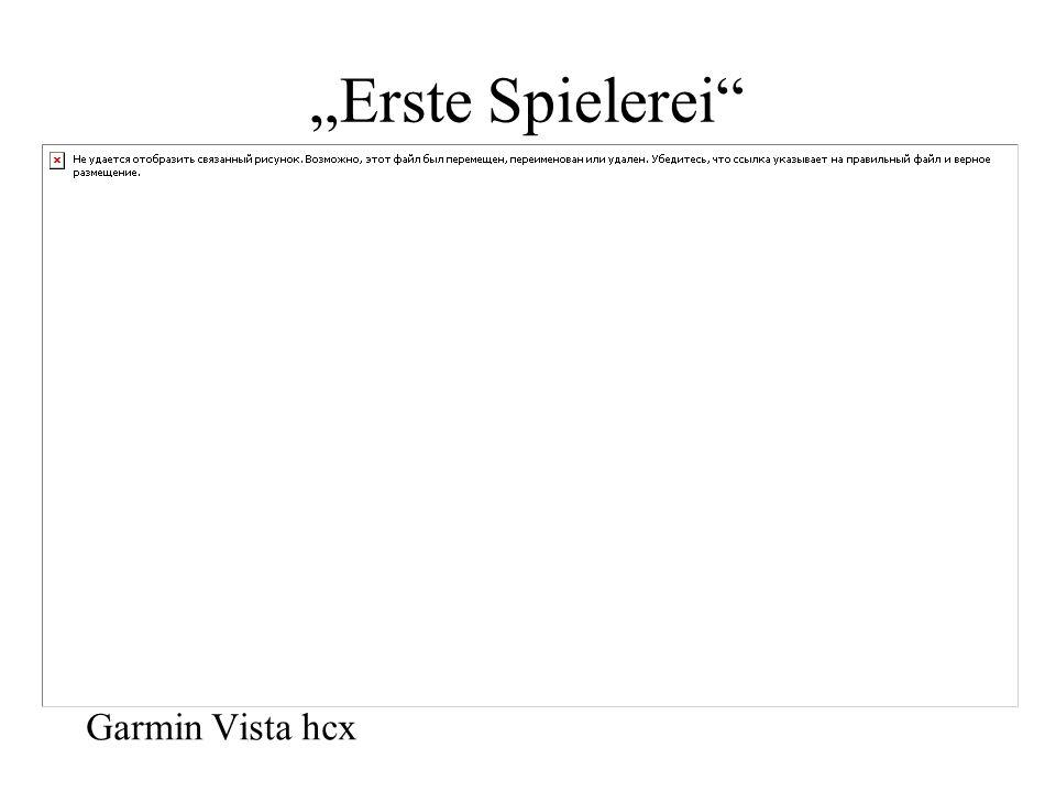 Erste Spielerei Garmin Vista hcx