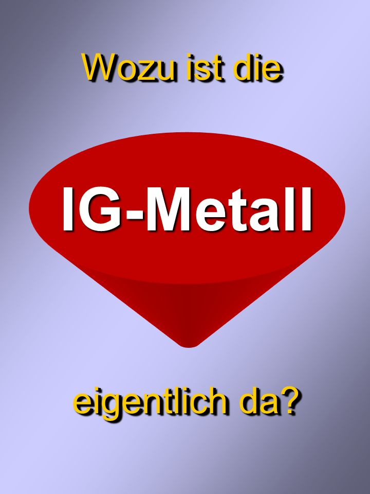 Das Kompetenzzentrum IG Metall Koblenz stellt sich vor stellt sich vor Das Kompetenzzentrum IG Metall Koblenz stellt sich vor stellt sich vor K O B L