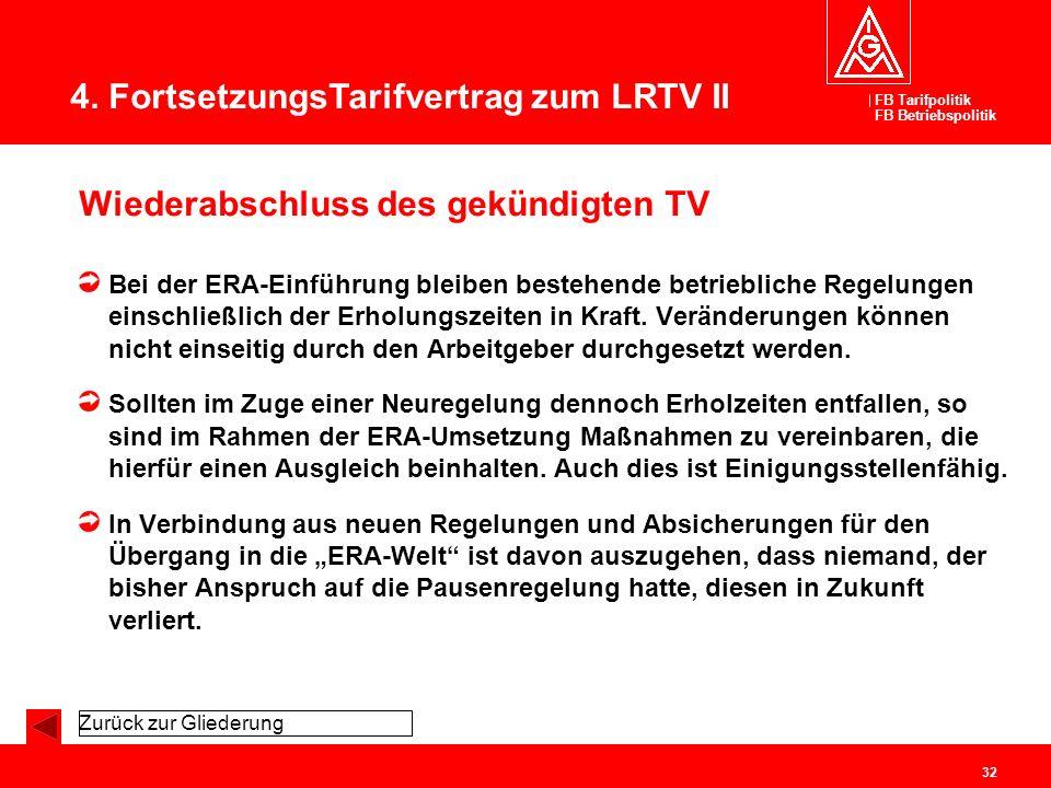 FB Tarifpolitik FB Betriebspolitik 32 Wiederabschluss des gekündigten TV Bei der ERA-Einführung bleiben bestehende betriebliche Regelungen einschließl
