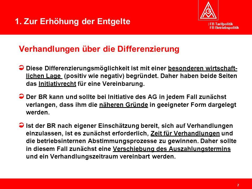 FB Tarifpolitik FB Betriebspolitik 7 Verhandlungen über die Differenzierung Diese Differenzierungsmöglichkeit ist mit einer besonderen wirtschaft- lic