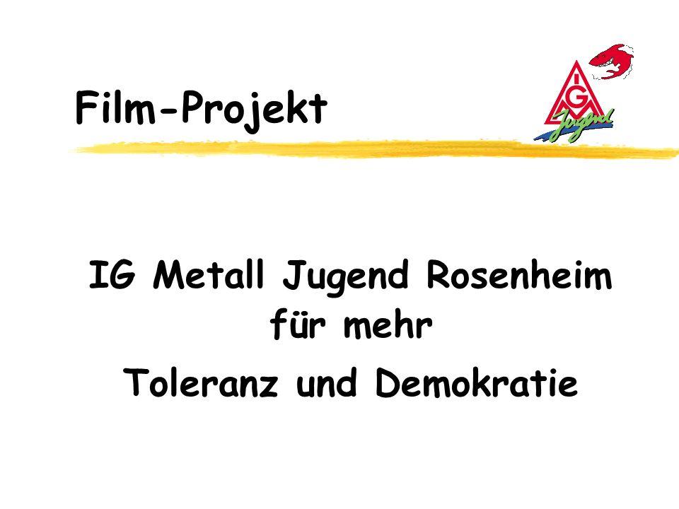 IG Metall Jugend Rosenheim für mehr Toleranz und Demokratie Film-Projekt
