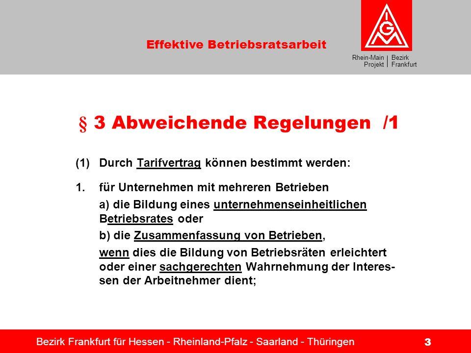 Bezirk Frankfurt Rhein-Main Projekt Effektive Betriebsratsarbeit Bezirk Frankfurt für Hessen - Rheinland-Pfalz - Saarland - Thüringen 3 § 3 Abweichend