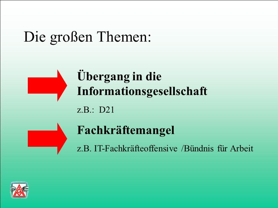 Die IT-Branche organisiert sich.... Handlungsfeld Qualifikation Michael Ehrke, IG Metall Vorstand, Frankfurt am Main Fachtagung des Rhein-Main-Arbeits