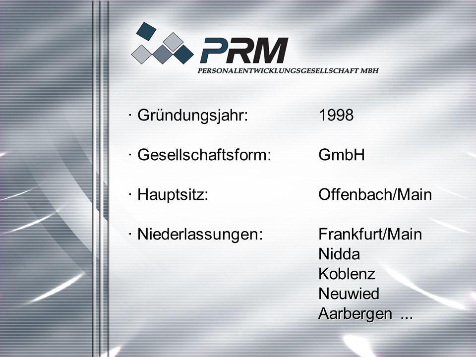 · Gründungsjahr:1998 · Gesellschaftsform: GmbH · Hauptsitz: Offenbach/Main · Niederlassungen:Frankfurt/Main Nidda Koblenz Neuwied Aarbergen...