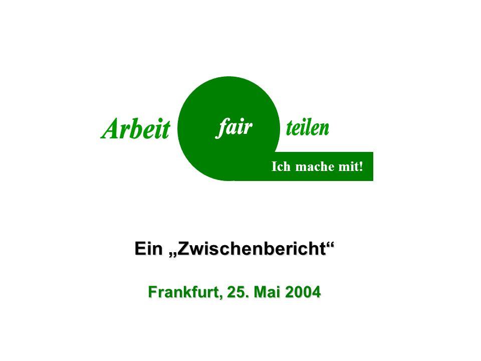Ein Zwischenbericht Frankfurt, 25. Mai 2004 Ich mache mit!